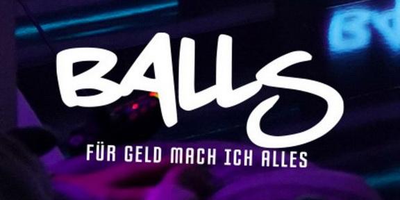 Balls Für Geld Tu Ich Alles